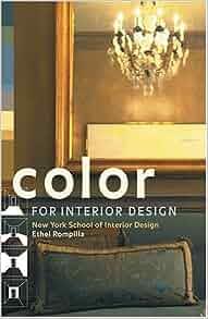 Color For Interior Design Ethel Rompilla New York School
