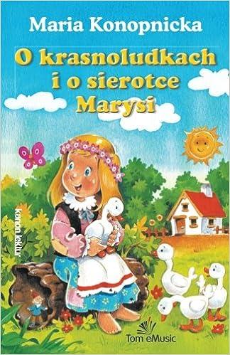 O Krasnoludkach I Sierotce Marysi Polish Edition Maria