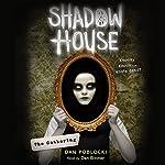 The Gathering: Shadow House, Book 1 | Dan Poblocki