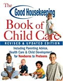 The Good Housekeeping Book of Child Care, Good Housekeeping Editors, 1588164012