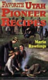 Favorite Utah Pioneer Recipes, Marla Rawlins, 0882906844