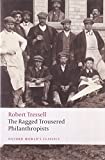 The Ragged Trousered Philanthropists, Robert Tressell, 019953747X