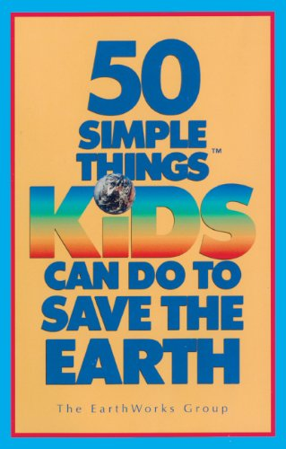 50 Simple Things Kids Can Do To Save The Earth (Turtleback School & Library Binding Edition)