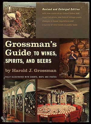Grossman's Guide to Wines, Spirits, and Beers, Grossman, Harold J.