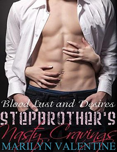 Stepbrother's Nasty Cravings (Blood Lusts and Desires Book 1)