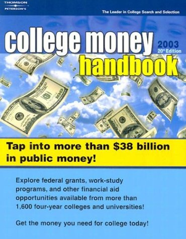College Money Handbook 2003 (Peterson's College Money Handbook)