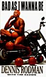 img - for Bad as I Wanna Be by Dennis Rodman (1996-05-02) book / textbook / text book