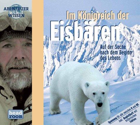 Im Königreich der Eisbären, 1 Audio-CD (Abenteuer & Wissen)