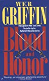 Blood and Honor, W. E. B. Griffin, 0515121940
