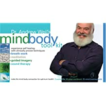 Dr. Andrew Weil's Mind-Body Toolkit