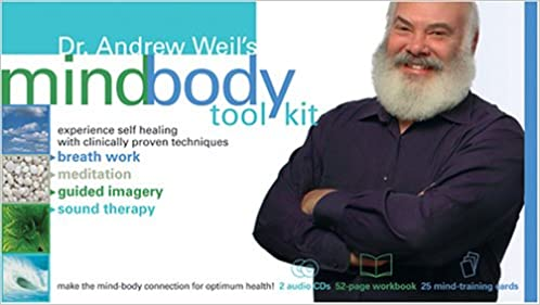 Dr. Andrew Weil\'s Mind-Body Toolkit: Andrew Weil: 9781591794103 ...