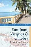 San Juan, Vieques and Culebra - Explorer's Guide, Zain Deane, 1581571356