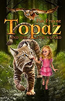 Topaz and the Evil Wizard (Topaz the Conjure Cat Book 1) by [Frayne, Pat]