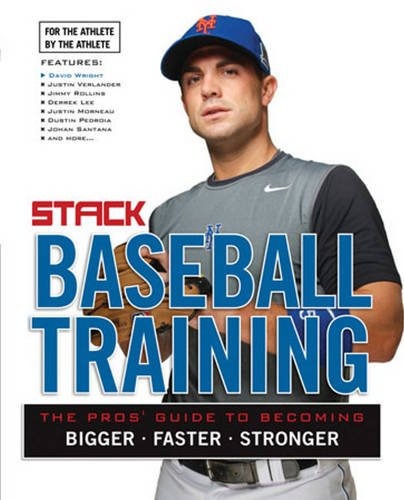 Baseball Training: The Pros' Guide to Becoming Bigger, Faster, Stronger