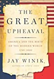 The Great Upheaval, Jay Winik, 0060083131