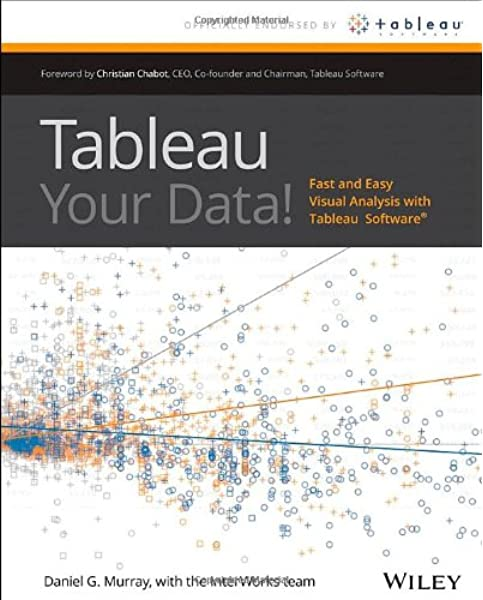 Tableau Your Data Fast And Easy Visual Analysis With Tableau Software Murray Daniel G Chabot Christian 9781118612040 Amazon Com Books