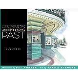 Fresno's Architectural Past, Volume II