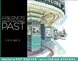 Fresno's Architectural Past, Janice Stevens and Pat Hunter, 1933502134