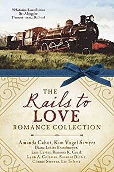 The Rails to Love Romance Collection: 9 Historical Love Stories Set Along the Transcontinental Railroad by [Brandmeyer, Diana Lesire, Cabot, Amanda, Carter, Lisa, Cecil, Ramona K., Coleman, Lynn A., Dietze, Susanne, Sawyer, Kim Vogel, Stevens, Connie, Tolsma, Liz]