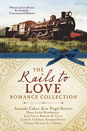 The Rails to Love Romance Collection: 9 Historical Love Stories Set Along the Transcontinental Railroad (Collection Rail)