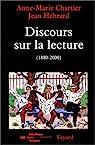Discours sur la lecture 1880-2000 par Chartier