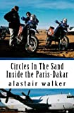 Circles In The Sand: Inside the Paris-Dakar Rally