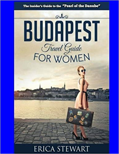 =DOC= Budapest Travel Guide For Women: Travel Hungary Europe Guidebook. Europe Hungary General Short Reads Travel. ICONO litros equipo calling goals total School Carrier