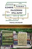 Is Shane MacGowan Still Alive?, Tim Bradford, 0006551688
