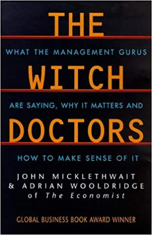 John Micklethwait and Adrian Wooldridge, The Witch Doctors