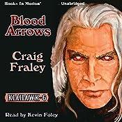 Blood Arrows: Kiahawk Series, Book 6 | Craig Fraley