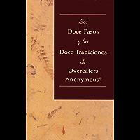 Los Doce Pasos y Las Doce Tradiciones de Overeaters Anonymous
