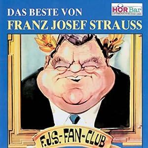 Das Beste von Franz Josef Strauss Hörbuch