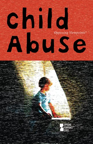 Child Abuse (Opposing Viewpoints) by Brand: Greenhaven Press