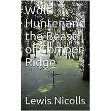 Wolf Hunter and the Beast of Gomper Ridge
