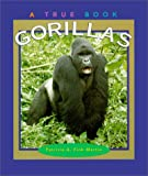 img - for Gorillas (True Books: Animals) book / textbook / text book