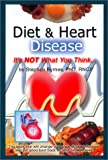 Diet & Heart Disease : It's NOT What You Think