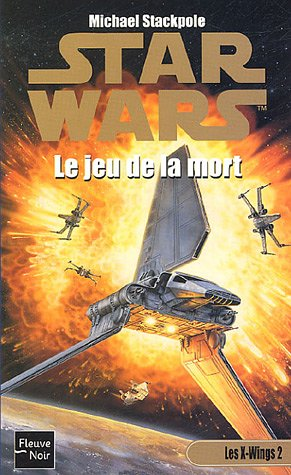 Download Les X-Wings, Tome 2 : Le jeu de la mort pdf epub