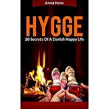 Hygge: 50 Secrets Of A Danish Happy Life