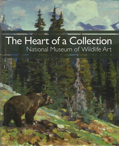 (The Heart of a Collection: National Museum of Wildlife Art)