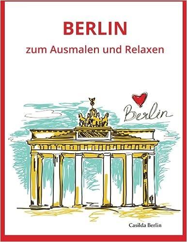 BERLIN - zum Ausmalen und Relaxen: Malbuch für Erwachsene: Amazon.de ...