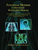 Functional Methods in Osteopathic Manipulative Medicine: Non-allopathic Approaches to the Assessment and Treatment of Disturbances in the Mechanical ... Series in Neuromusculoskeletal Medicine)