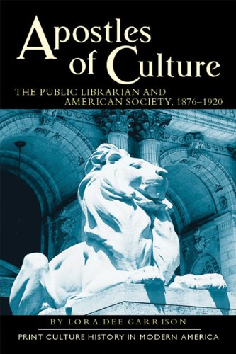 Public Librarian and American Society, 1876-1920 (Print Culture History in Modern America) ()