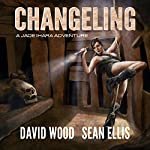 Changeling: Jade Ihara Adventures Book 2 | David Wood,Sean Ellis