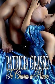 To Charm a Prince (Book 2 Douglas Series) (The Kazanovs series 1) by [Grasso, Patricia]