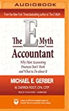 The E-Myth Accountant: Why Most Accounting Practices Don't Work and What to Do about It (The E-Myth Series)