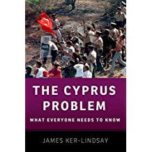 The Cyprus Problem: What Everyone Needs to Know: What Everyone Needs to Know