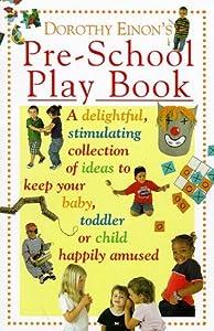 Dorothy Einon's Pre-school Play Book by Dorothy Einon (1999-04-23)
