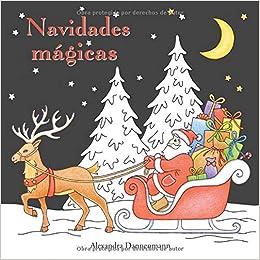 PDF Gratis Navidades Mágicas: Libro Para Colorear Sobre Fondo Negro Para Que Se Coloreen Con Vivos Colores. (navidades Mágicas (colorear Sobre Fondo Negro))