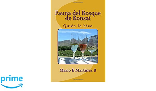 Fauna del Bosque de Bonsai: Quién lo hizo (Spanish Edition): Mario E Martinez B, Erika Andrea Martinez E: 9781536816433: Amazon.com: Books