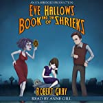 Eve Hallows and the Book of Shrieks | Robert Gray